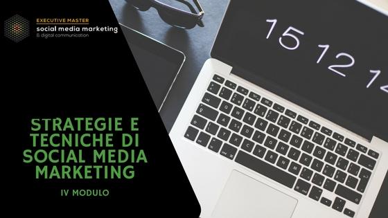 IV Modulo: Strategie e Tecniche di Social Media Marketing